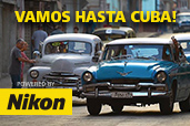 VAMOS HASTA CUBA, powered by Nikon!