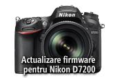 Actualizare firmware pentru Nikon D7200