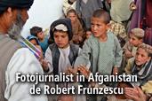 Fotojurnalist in Afganistan - de Robert Frunzescu
