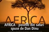 AFRICA - povesti din safari spuse de Dan Dinu