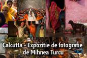 Calcutta - expozitie de fotografie de Mihnea Turcu