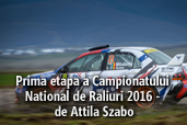 Prima etapa a Campionatului National de Raliuri 2016 - de Attila Szabo