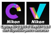 Capture NX-D 1.3.0 si ViewNX-i 1.1.0 sunt disponibile pentru descarcare