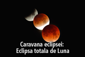 Caravana eclipsei: Eclipsa totala de Luna