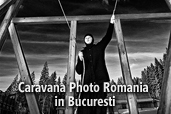 Caravana Photo Romania in Bucuresti