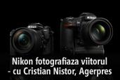 Nikon fotografiaza viitorul - cu Cristian Nistor, Agerpres