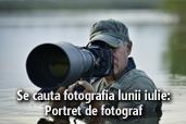 Se cauta fotografia lunii iulie - Portret de fotograf