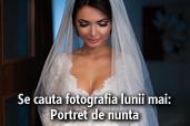 Se cauta fotografia lunii mai - Portret de nunta