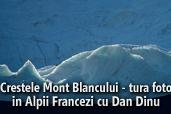 Crestele Mont Blancului - tura foto in Alpii Francezi cu Dan Dinu