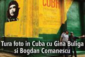 Tura foto in Cuba cu Gina Buliga si Bogdan Comanescu