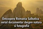 Descopera Romania Salbatica - serial documentar despre natura si fotografie