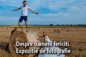 Despre oameni fericiti  - cu Ion Morari. Expozitie de fotografie.