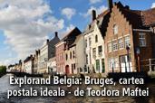 Explorand Belgia: Bruges, cartea postala ideala - de Teodora Maftei