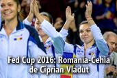 Fed Cup 2016: Romania-Cehia - de Ciprian Vladut
