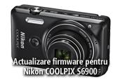 Actualizare de firmware pentru Nikon COOLPIX S6900