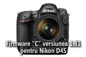 Firmware C versiunea 1.31 pentru Nikon D4S