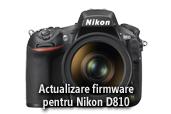 Actualizare firmware pentru Nikon D810