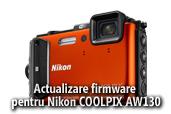 Actualizare firmware pentru Nikon COOLPIX AW130
