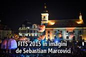 Primele trei zile FITS 2015 in imagini - de Sebastian Marcovici