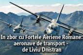 In zbor cu Fortele Aeriene Romane: aeronave de transport - de Liviu Dnistran