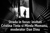 Strada in focus: invitati Cristina Tinta si Mirela Momanu, moderator Dan Dinu