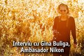 """Eu stiu ce vreau de Nikon Black Friday Pro"" - Interviu cu Gina Buliga, Ambasador Nikon"