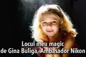 Locul meu magic - de Gina Buliga, Ambasador Nikon