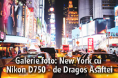 Galerie foto: New York cu Nikon D750 - de Dragos Asaftei