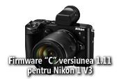 """Firmware """"C"""" versiunea 1.11 pentru Nikon 1 V3"""