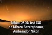 Nikon D500:  test ISO - de Mircea Bezergheanu, ambasador Nikon