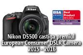 Nikon D5500 castiga premiul European Consumer DSLR Camera 2015 - 2016