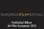 Festivalul Nikon de Film European 2015