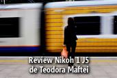 Review Nikon 1 J5 - de Teodora Maftei