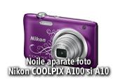 Noile aparate foto Nikon COOLPIX A100 si A10:  realizati imagini de calitate, simplu si elegant