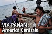 VIA PANAM, partea a cincea: America Centrala - de Kadir van Lohuizen