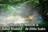 Obiectivele NIKKOR la Raliul Aradului - de Attila Szabo