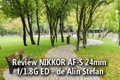 Review NIKKOR AF-S 24mm f/1.8G ED - de Alin Stefan