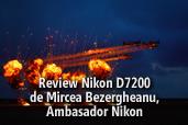 Review Nikon D7200 - de Mircea Bezergheanu, Ambasador Nikon