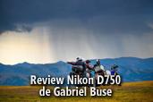 Review Nikon D750 de Gabriel Buse