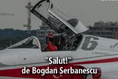 """""""Salut!"""" - de Bogdan Serbanescu"""
