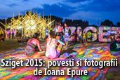 Sziget 2015: povesti si fotografii de Ioana Epure