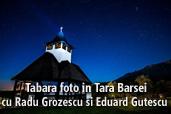 Tabara Foto in Tara Barsei - cu Radu Grozescu si Eduard Gutescu