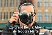 Explorand Belgia: Ghent - de Teodora Maftei