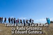 Tabara foto in Tara Barsei cu Radu Grozescu si Eduard Gutescu
