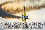 Cu AF-S NIKKOR 600mm f/4G ED VR la BIAS 2015 - de Dragos Stoica