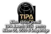 Nikon obtine premii TIPA Awards 2016 pentru Nikon D5, D500 si SnapBridge