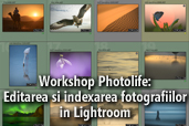 Workshop Photolife: Editarea si indexarea fotografiilor in Lightroom