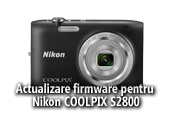 Actualizare firmware pentru Nikon COOLPIX S2800
