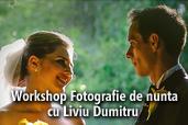 Workshop Fotografie de nunta cu Liviu Dumitru