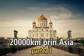 Doru Oprisan: 20 000 de km prin Asia - partea I